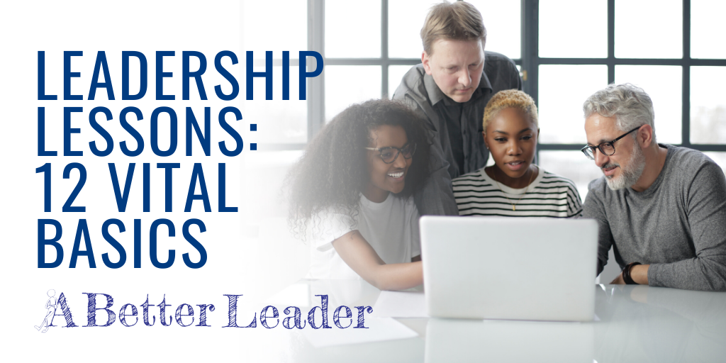 Leadership Lessons: 12 Vital Basics