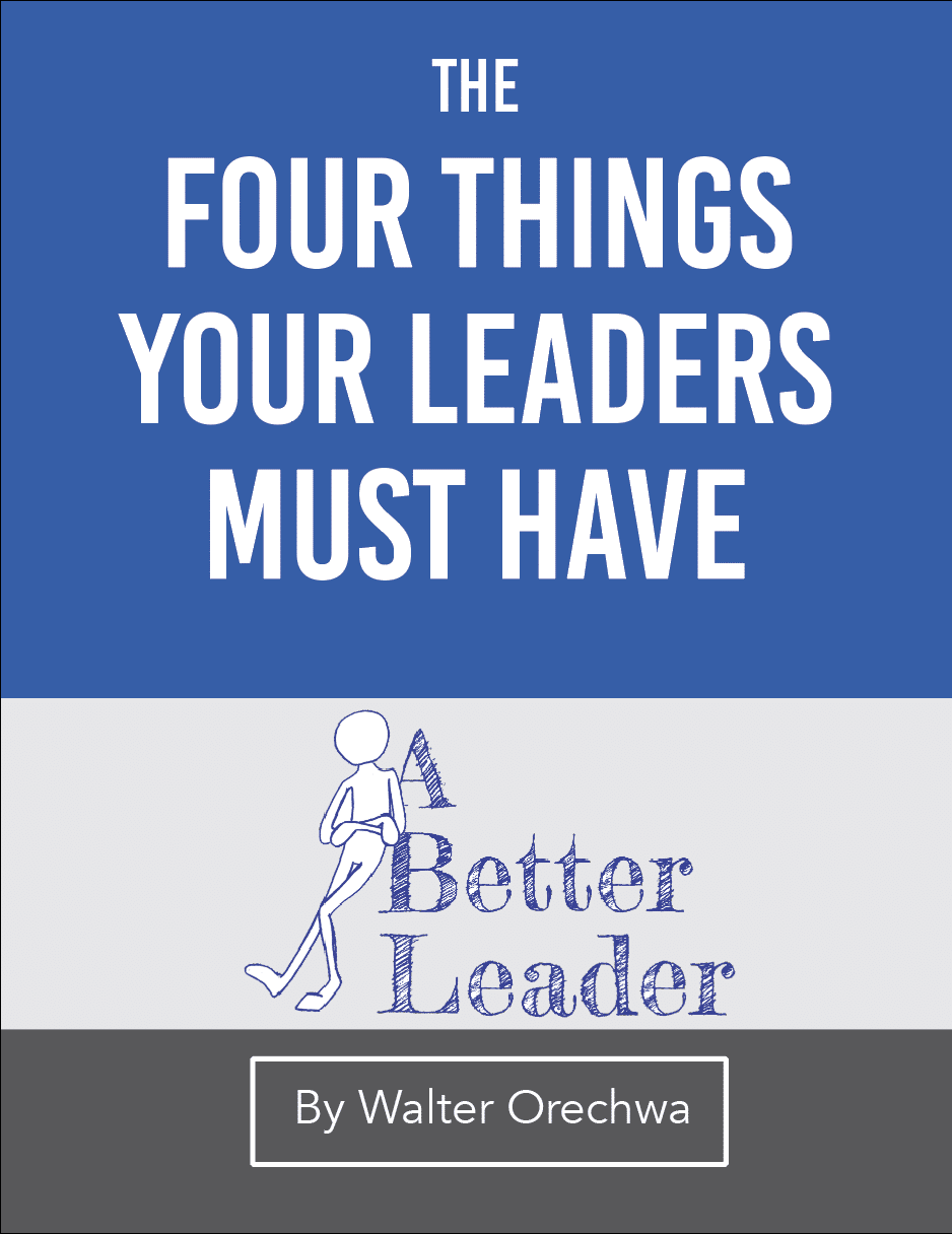 Four Things Your Leaders Must Have