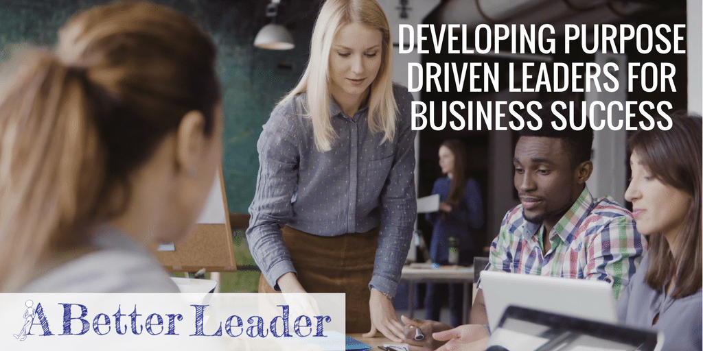 Developing Purpose-Driven Leaders