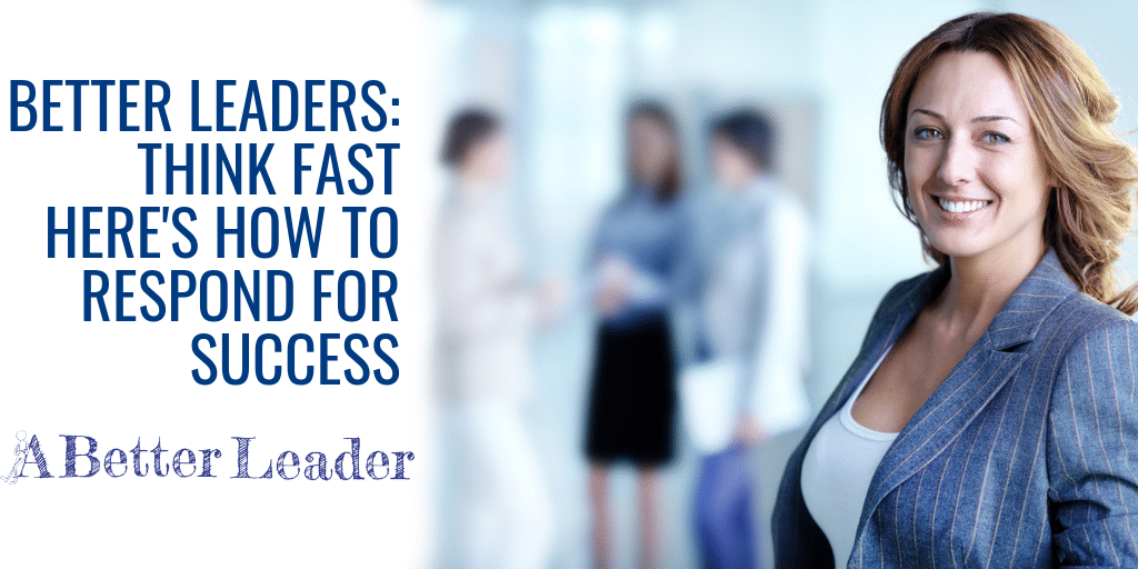 Respond For Success from A Better Leader