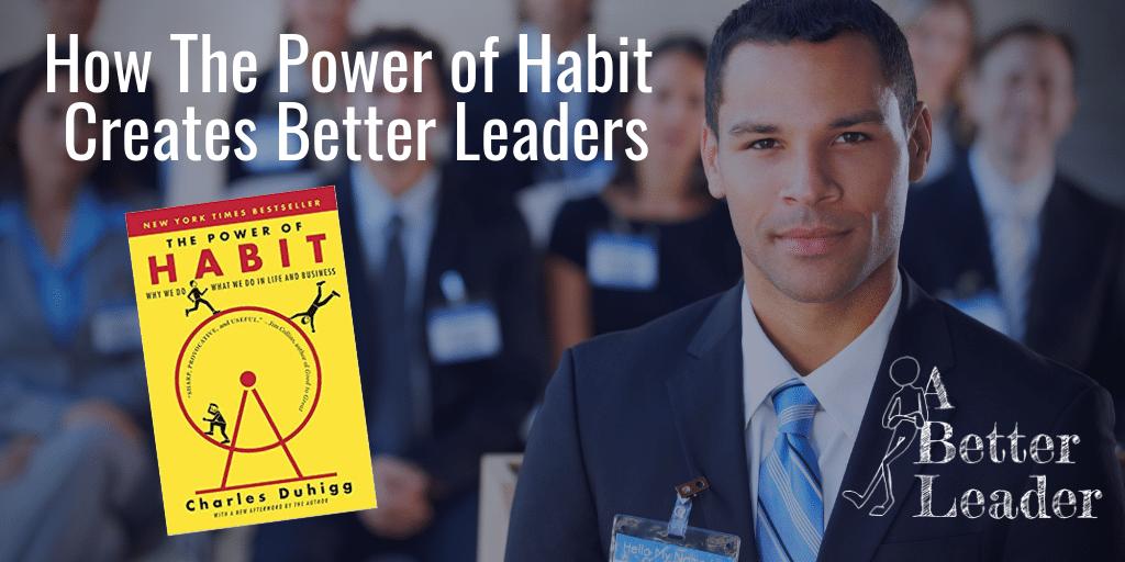 a better leader power of habit