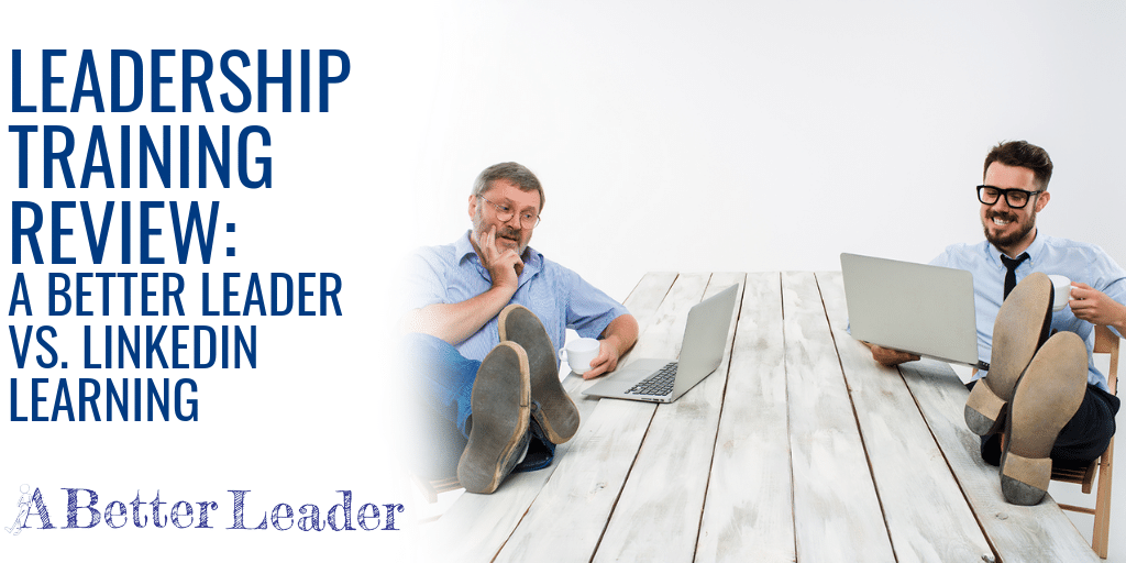 Leadership Training Review: A Better Leader Versus LinkedIn Learning
