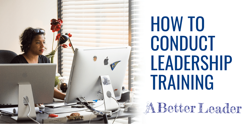 How To Conduct Leadership Training from A Better Leader