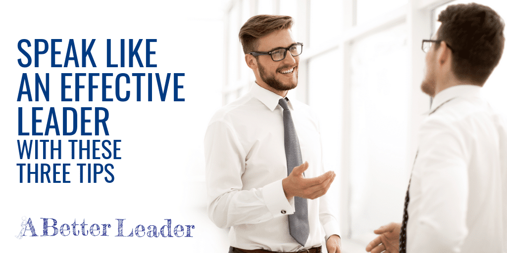 Speak Like An Effective Leader from A Better Leader