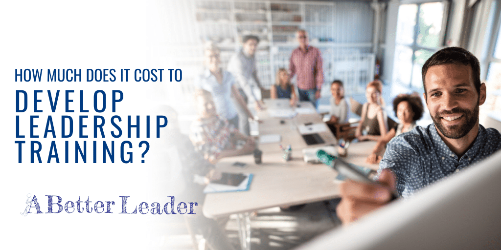 how much does it cost to develop leadership training? from a better leader