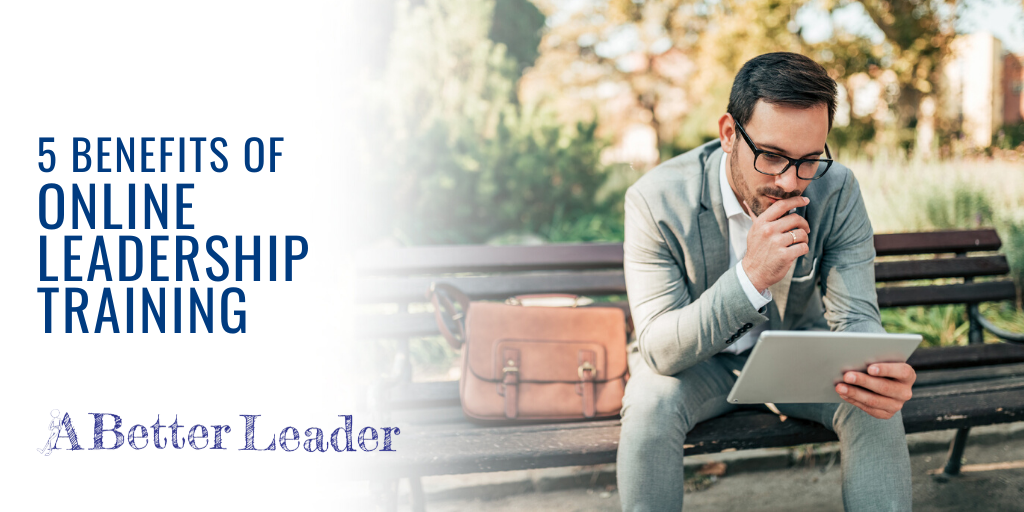 5 benefits of online leadership training from a better leader