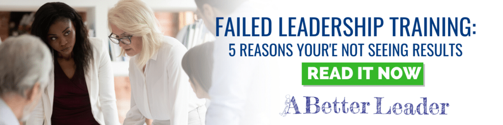 failed leadership training: 5 reasons you're not seeing results