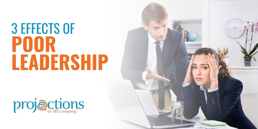3 Effects of Poor Leadership In The Workplace