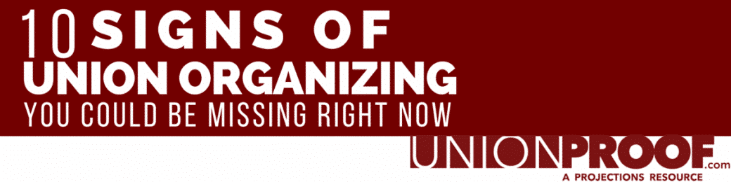10 Signs of Union Organizing