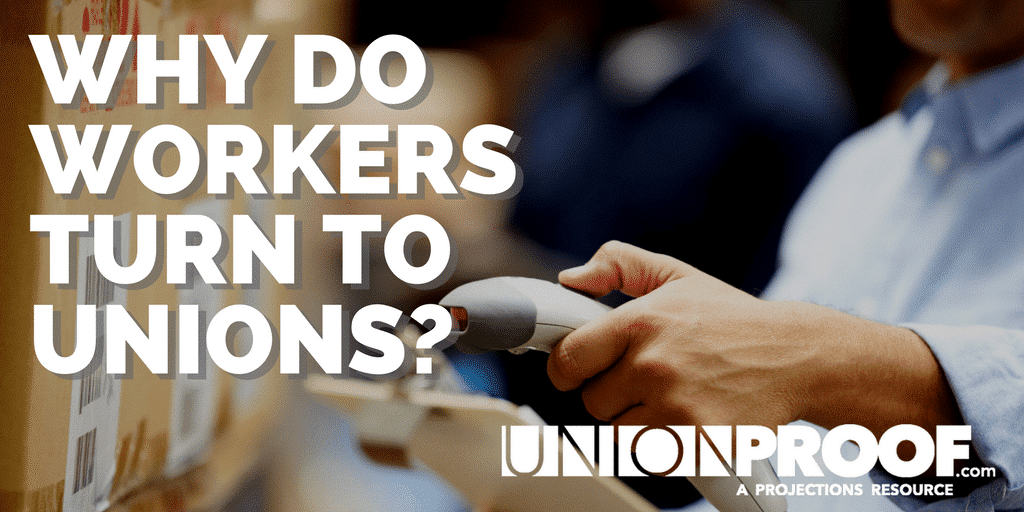 Why do workers turn to unions?