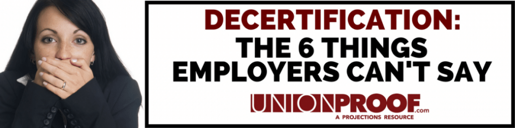 Decertification Employers Can't Say from Unionproof