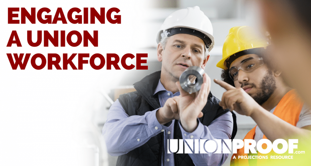 Engaging A Union Workforce