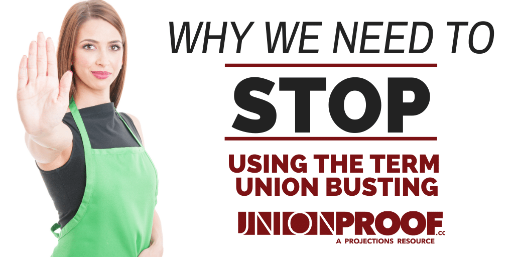 Union Busting & Why We Need To Stop Using The Term