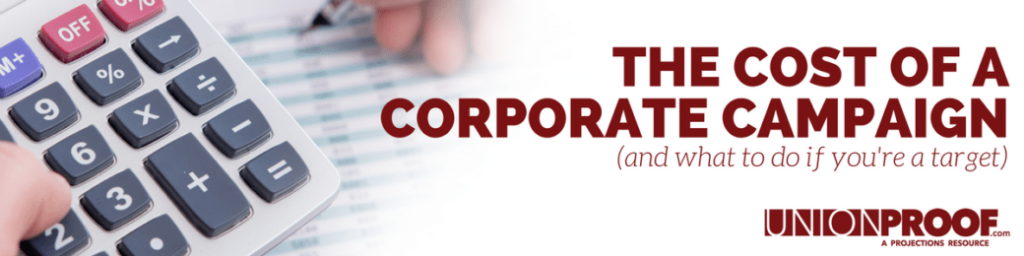 Cost of Corporate Campaigns from UnionProof
