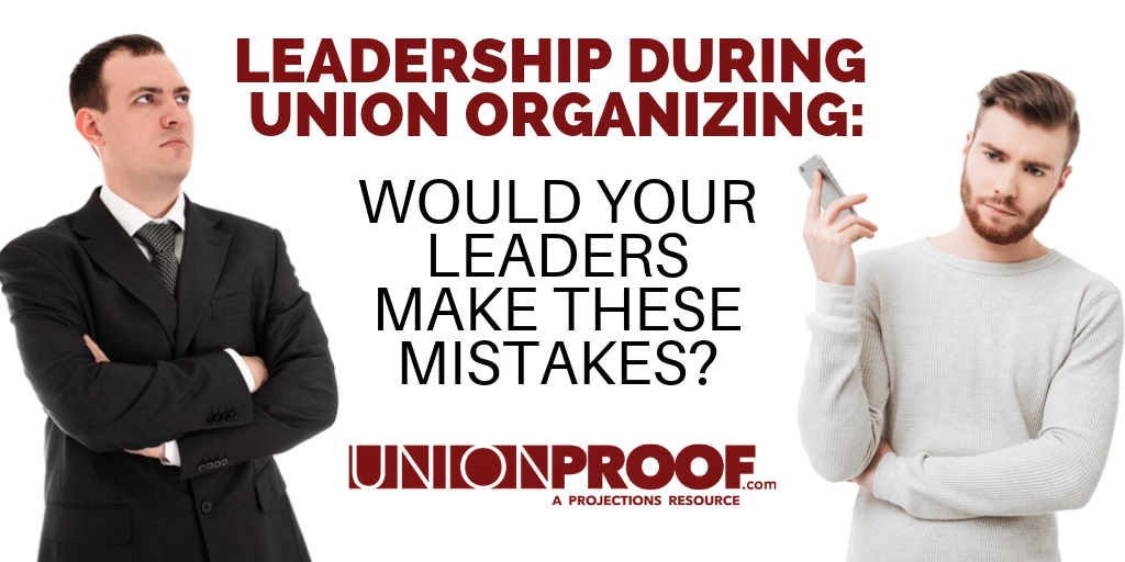 Leadership during union organizing from UnionProof.