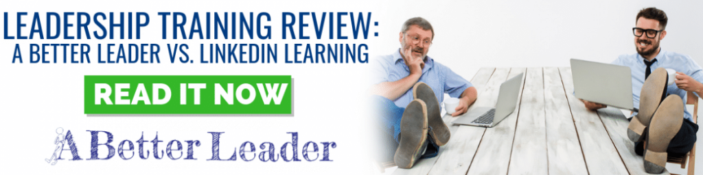 Leadership Training Review: A Better Leader verus LinkedIn Learning