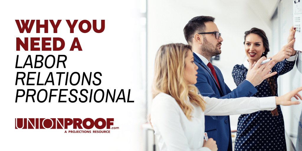 15 Reasons Why You Need A Labor Relations Professiona from UnionProof
