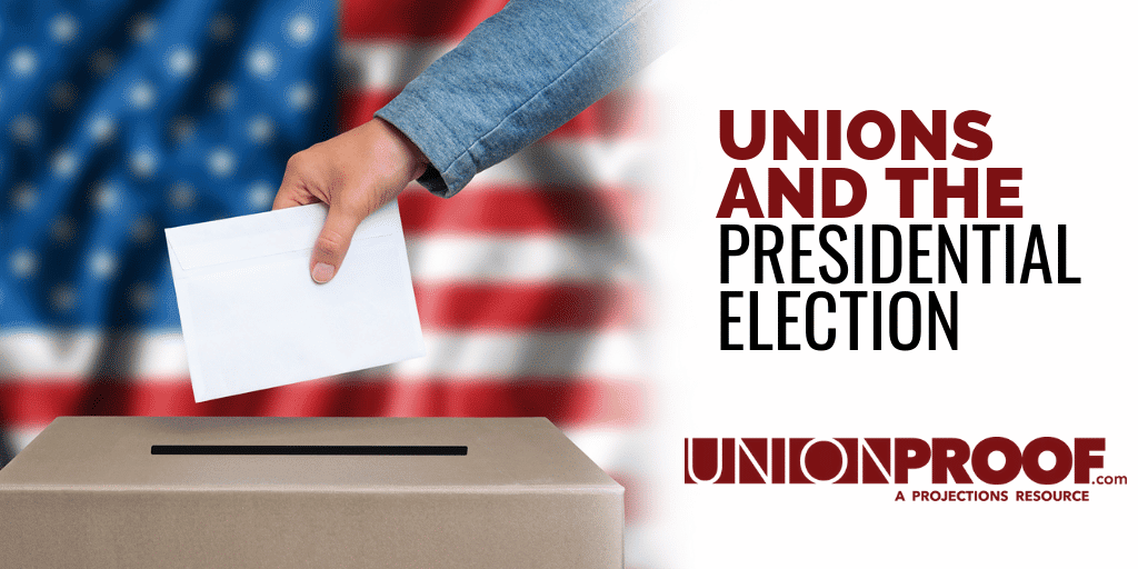 Unions and the Presidential Election from UnionProof