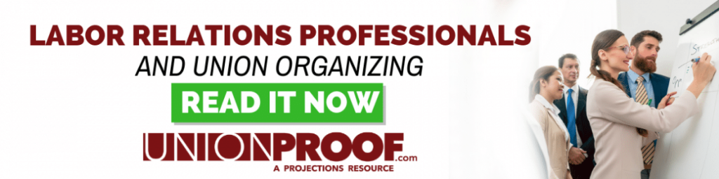 Labor Relations Professionals And Union Organizing from UnionProof