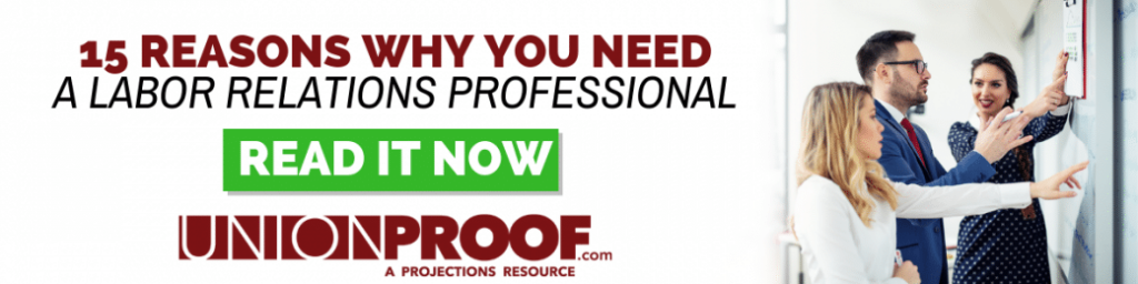 15 Reasons Why You Need A Labor Relations Professional from UnionProof