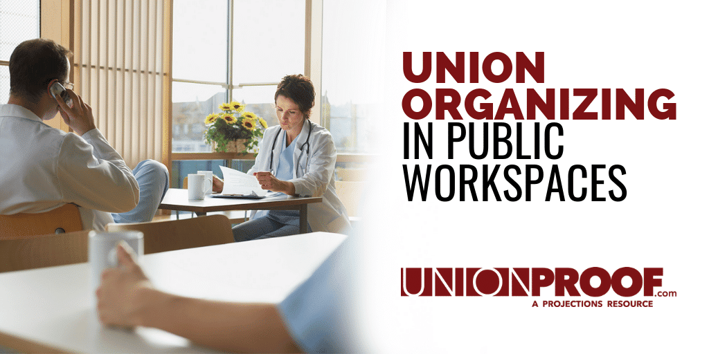 Union Organizing In Public Workspaces from UnionProof