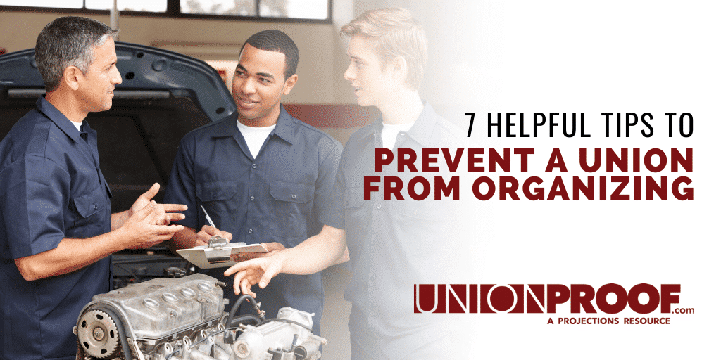 7 tips to prevent a union from organizing