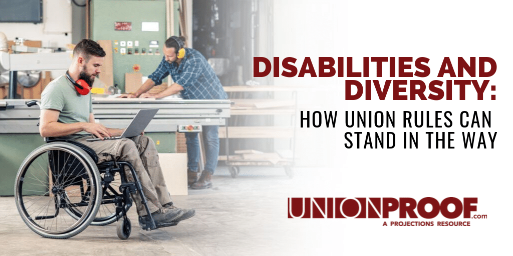 Disabilities and diversity: how union rules can stand in the way from unionproof