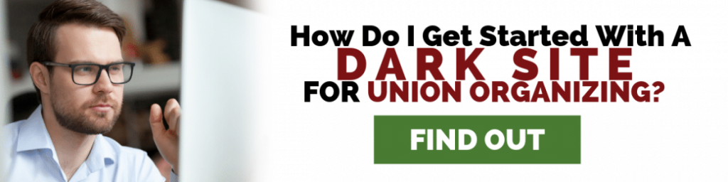 dark site for union organizing