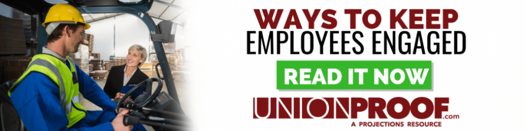 ways to keep employees engaged from union proof