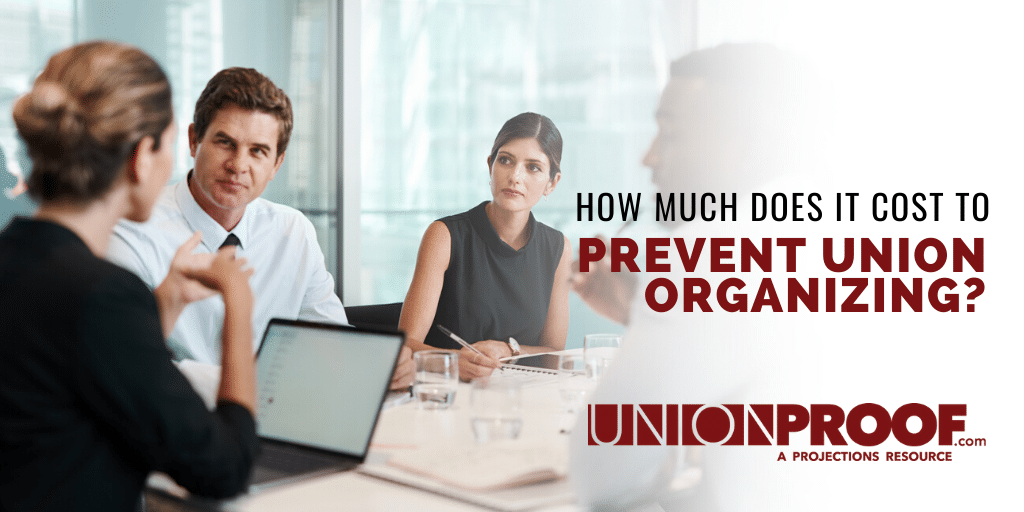 how much does it cost to prevent union organizing