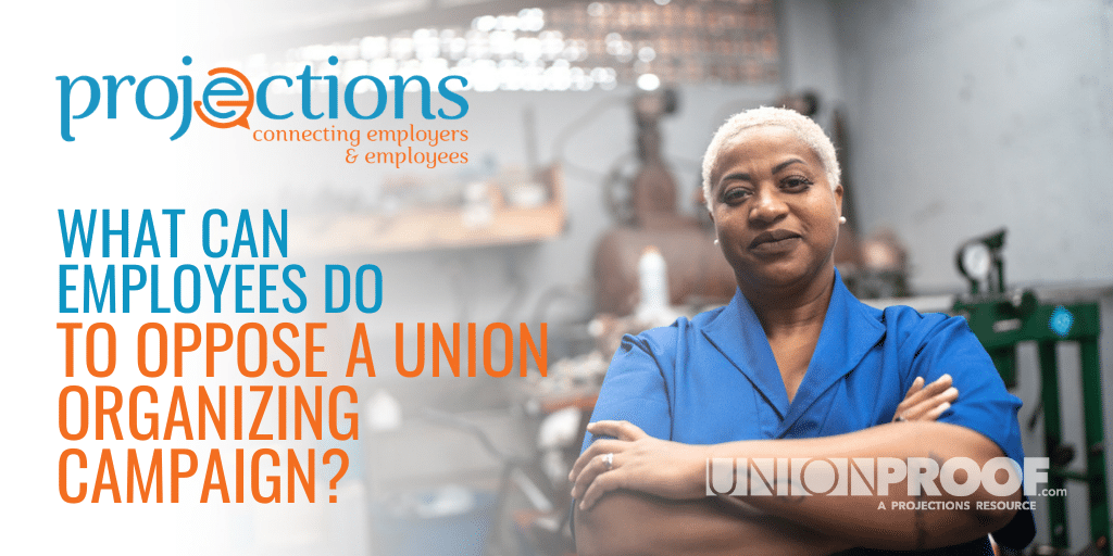 oppose a union organizing campaign