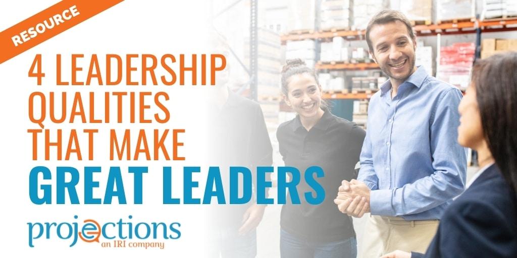 4 Leadership Qualities That Make Great Leaders