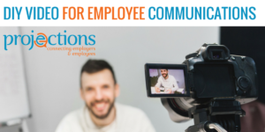 DIY Video for Employee Communications