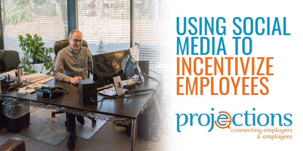Using Social Media To Incentivize Employees from Projections, Inc.