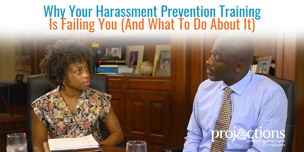 Why Your Harassment Prevention Training Is Failing from Projections, Inc.