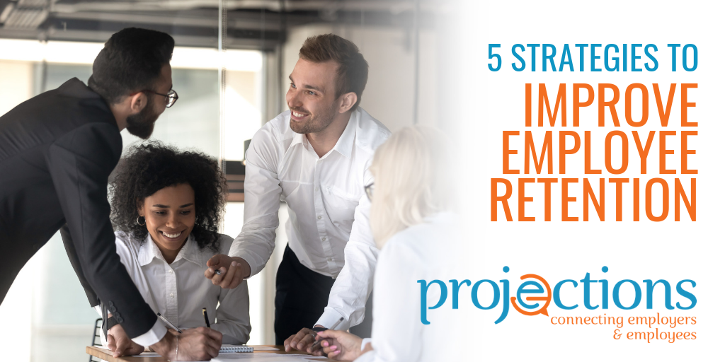 5 Strategies to improve employee retention by projections