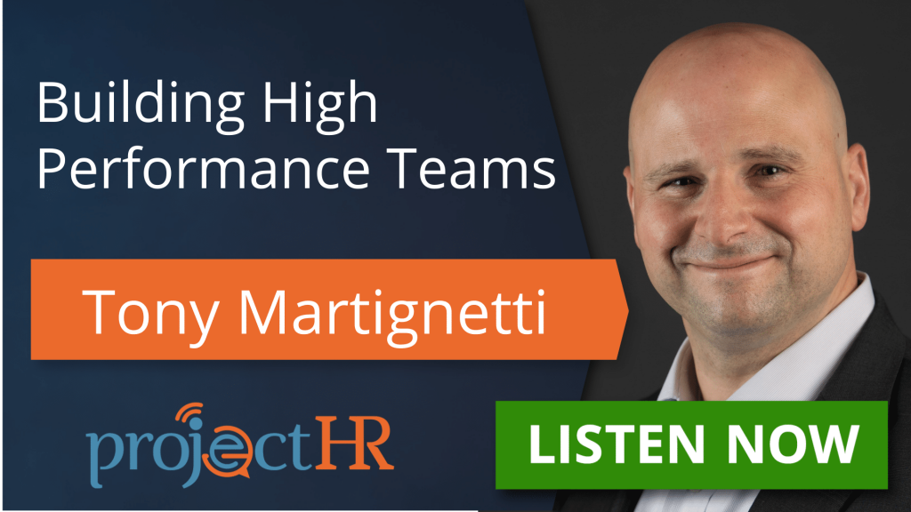 Podcast episode on high performance teams with Tony Martignetti