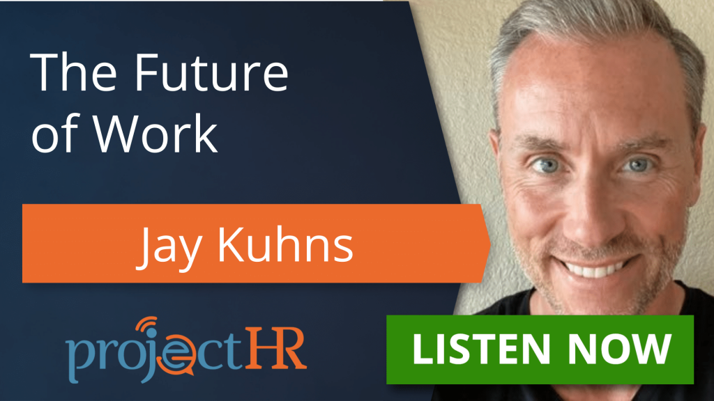 The Future of Work - ProjectHR Podcast