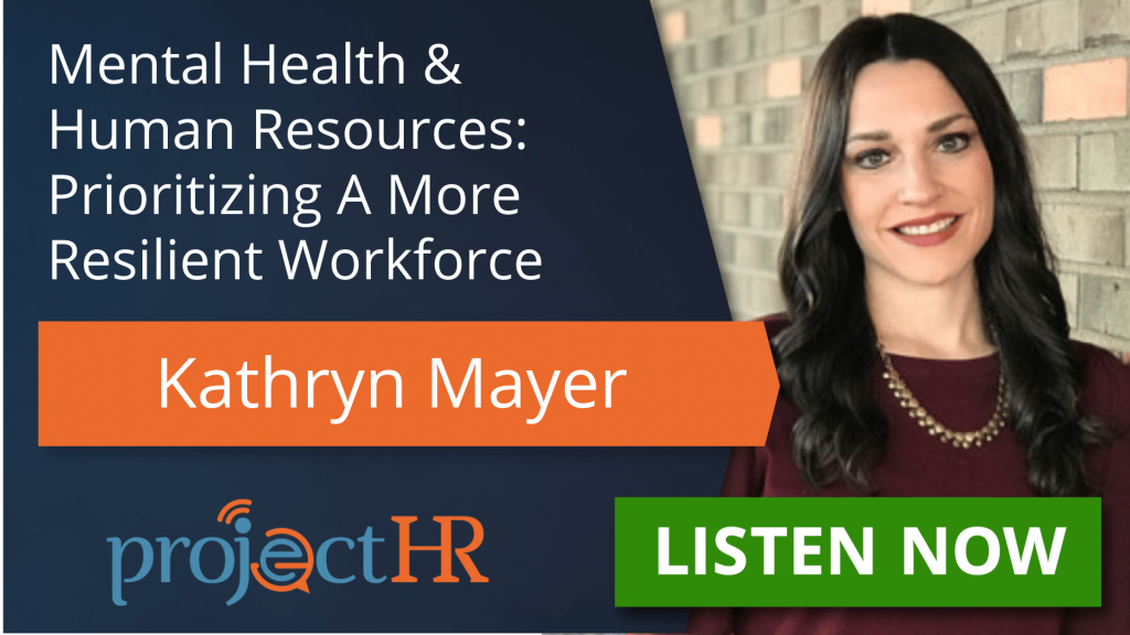 Podcast episode on mental health in the workplace with Kathryn Mayer