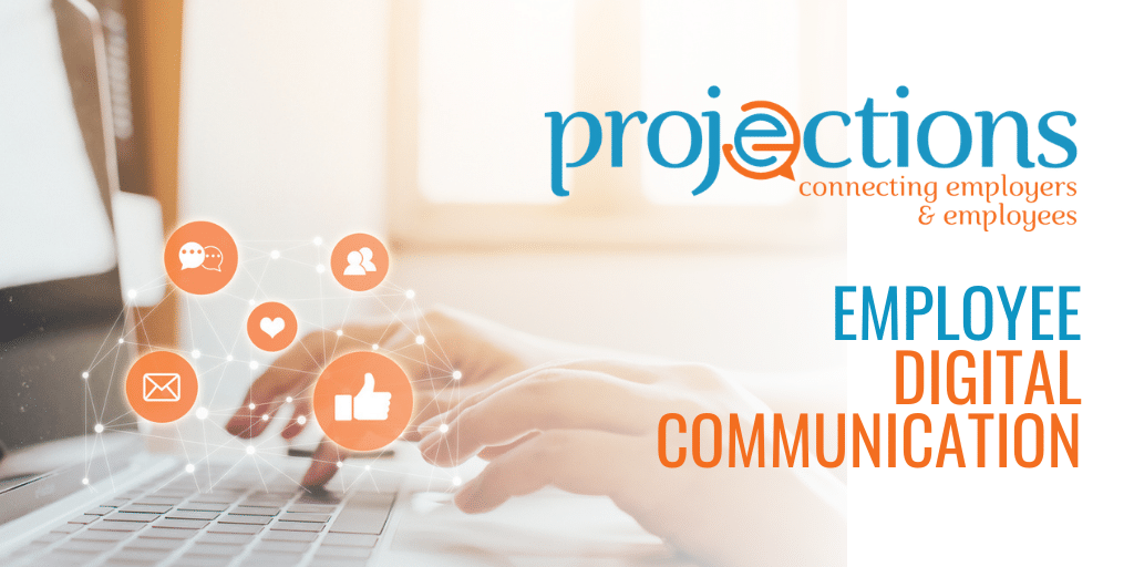 Employee Digital Communication from Projections Inc.