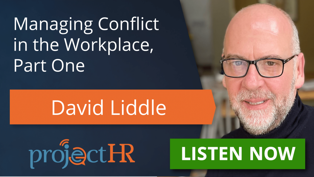 Podcast episode on Managing Conflict in the Workplace with David Liddle