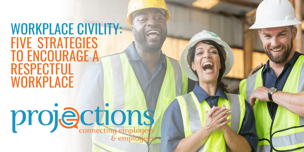 Workplace Civility: Five Strategies to encourage a respectful workplace