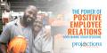 power of positive employee relations