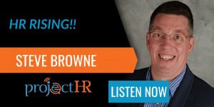 podcast episode on the importance of human resource management with Steve Browne