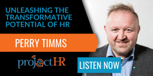 podcast episode on transformational hr practices with Perry Timms