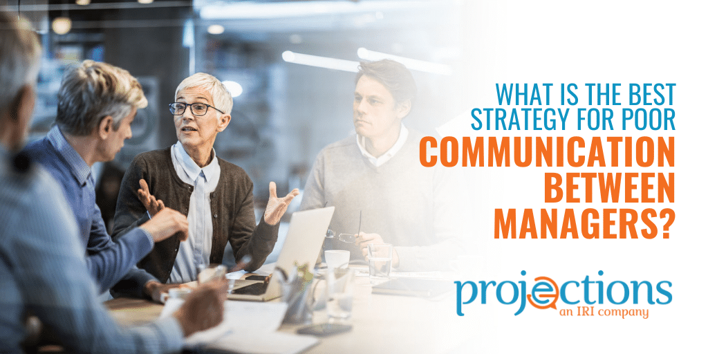 best strategy for poor communication between managers